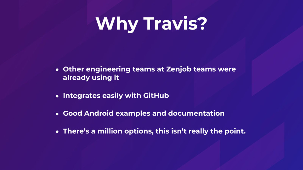Why Travis? • Other engineering teams at Zenjob...