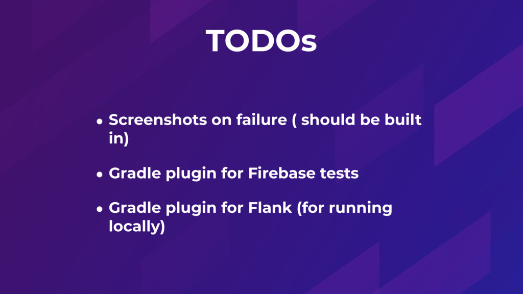 TODOs • Screenshots on failure ( should be buil...