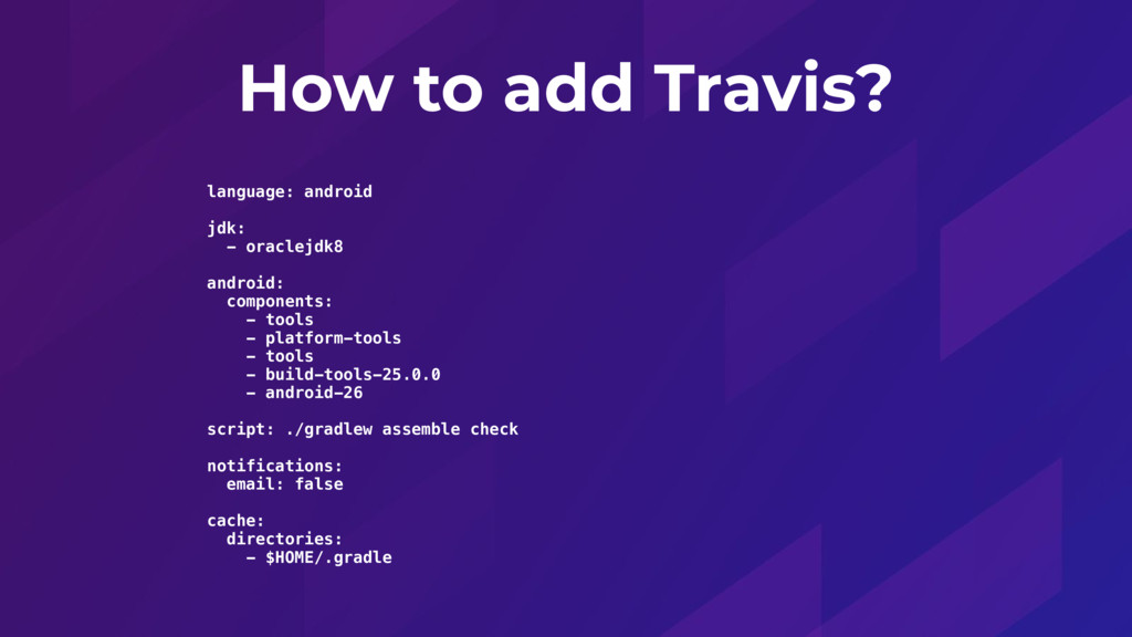 How to add Travis? language: android jdk: - ora...