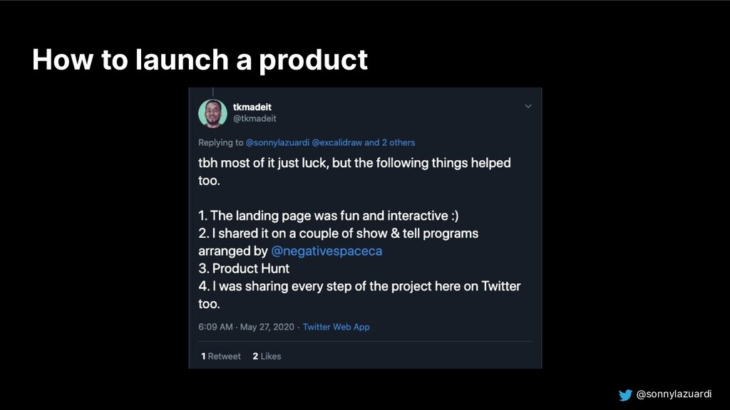 @sonnylazuardi How to launch a product