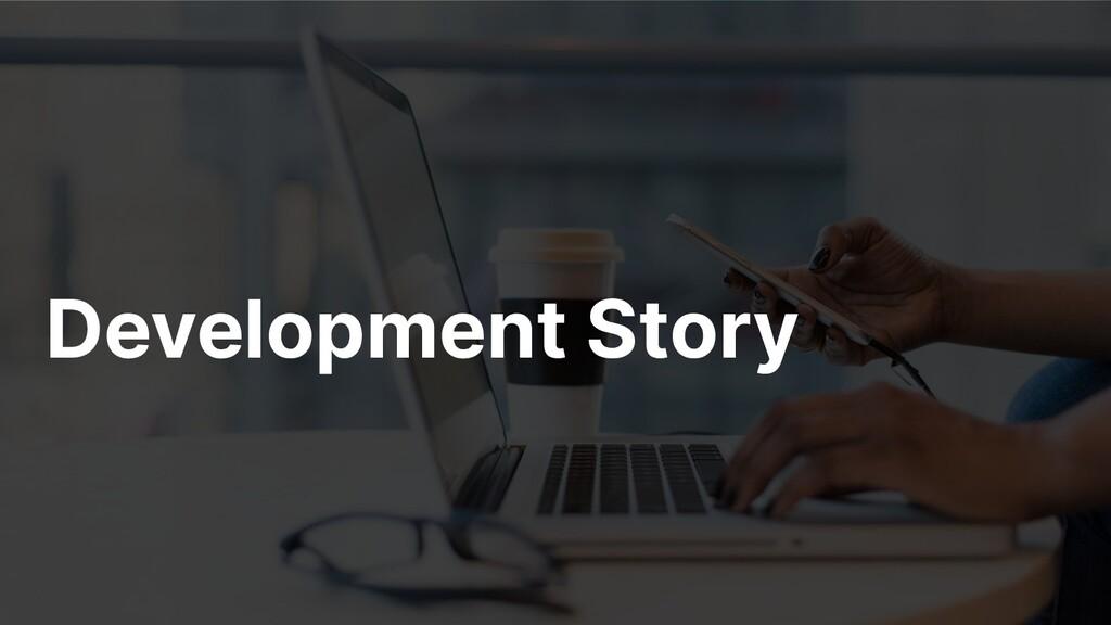 Development Story