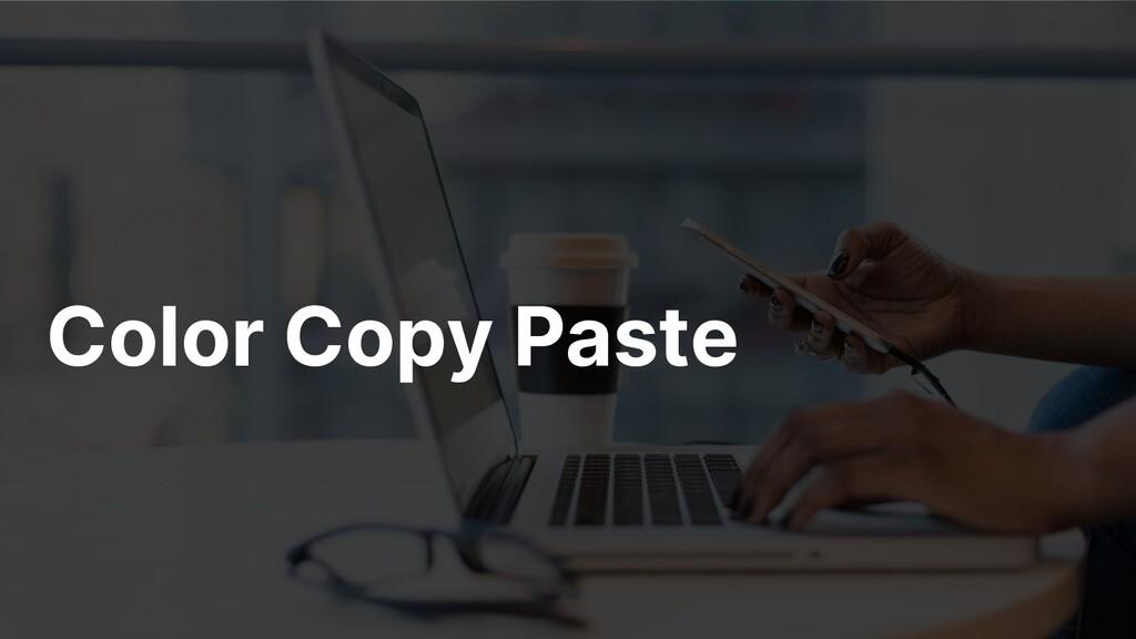 Color Copy Paste