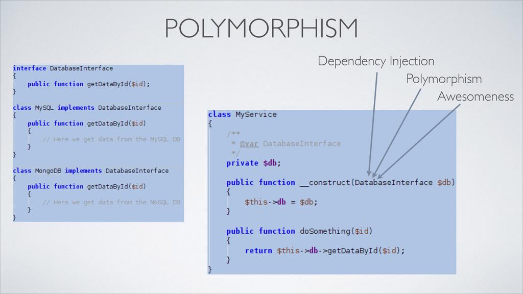 POLYMORPHISM Dependency Injection Polymorphism ...