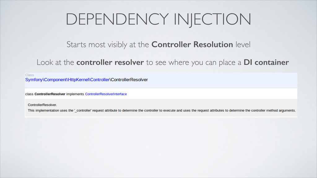 DEPENDENCY INJECTION Starts most visibly at the...