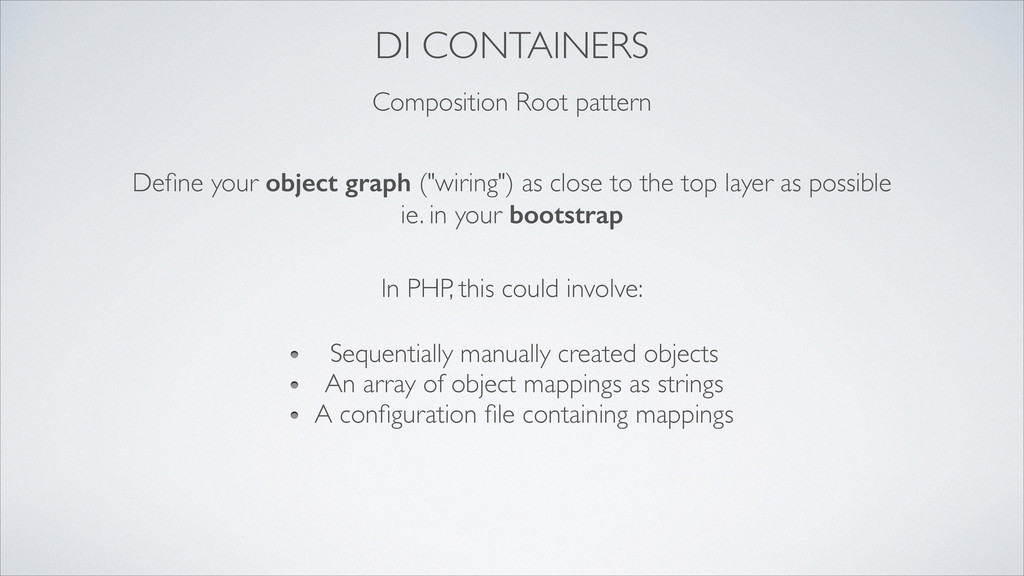 DI CONTAINERS Composition Root pattern Define yo...