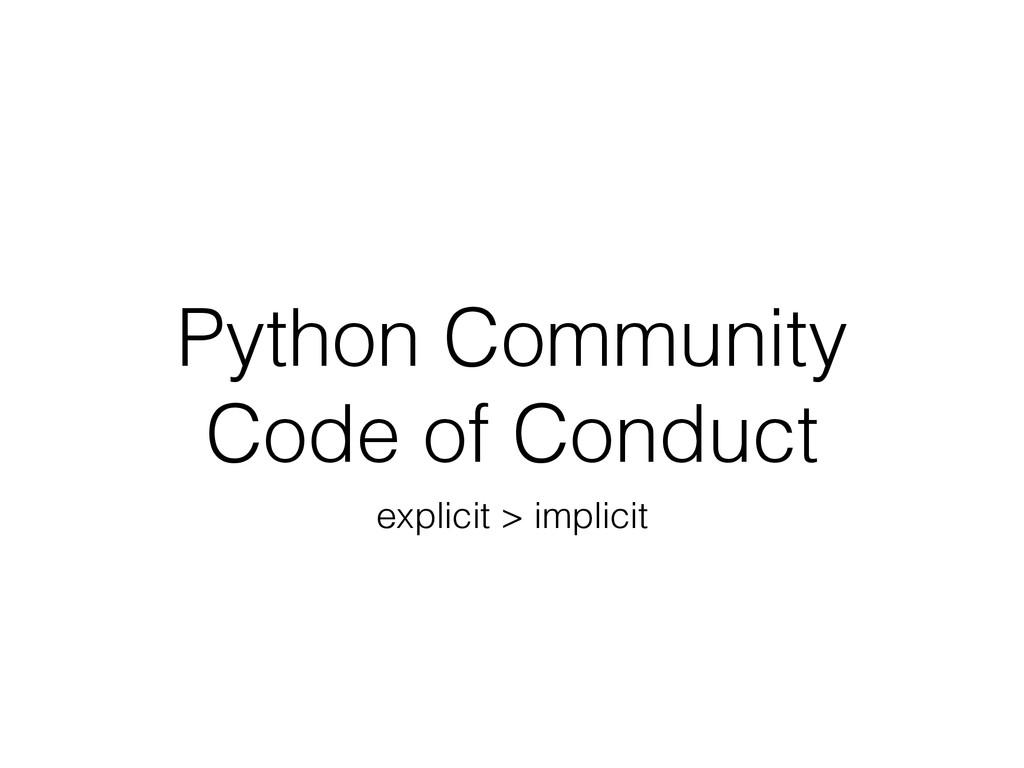 Python Community Code of Conduct explicit > imp...