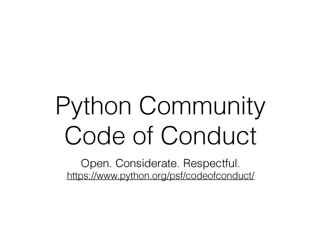 Python Community Code of Conduct Open. Consider...