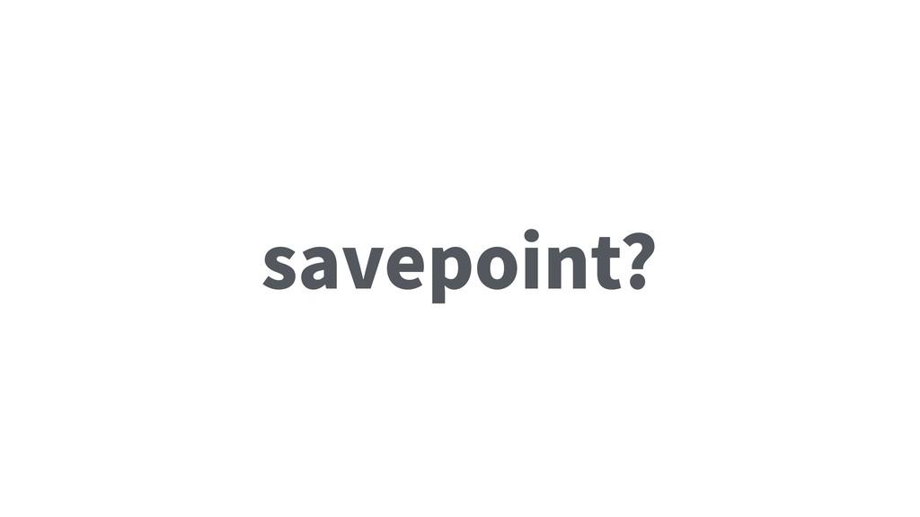 savepoint?