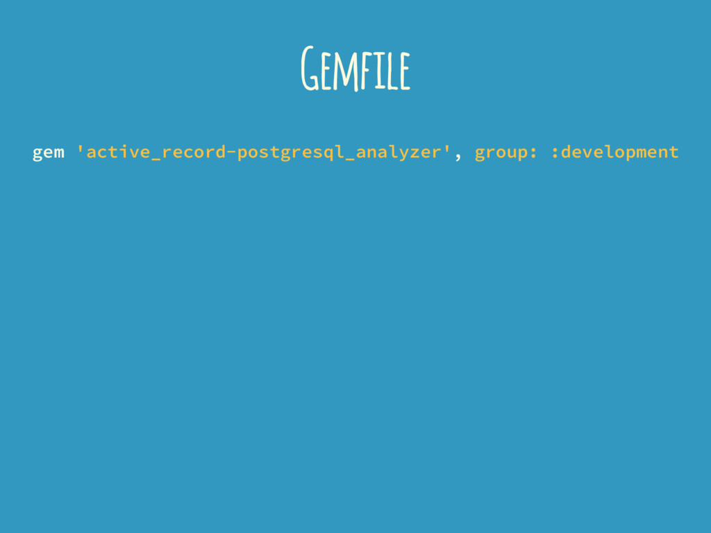 Gemfile gem 'active_record-postgresql_analyzer'...