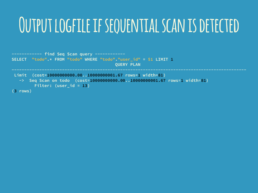 Output logfile if sequential scan is detected -...