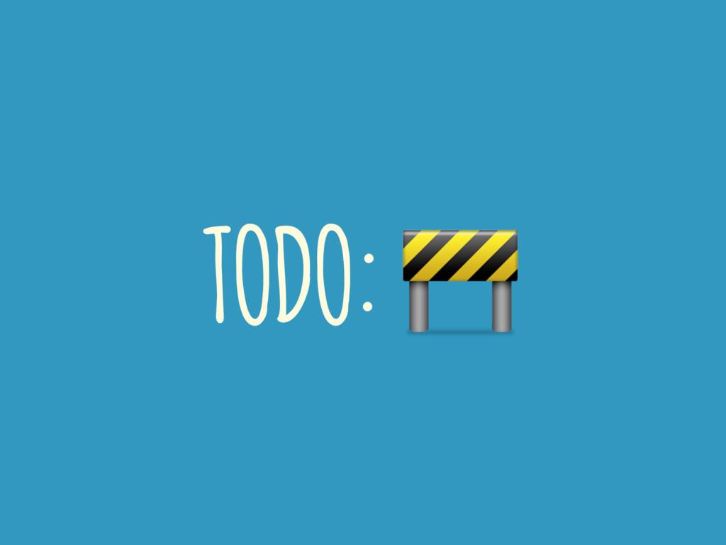 TODO: !