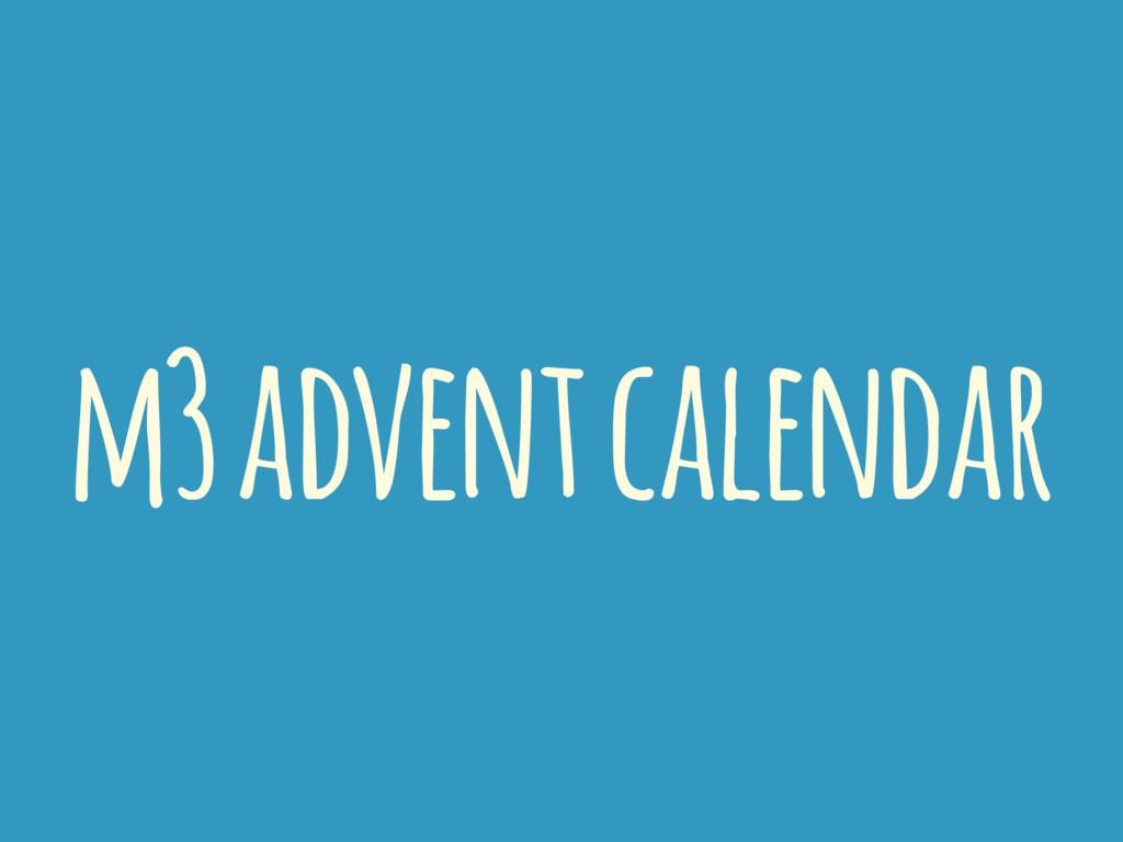 m3 advent calendar
