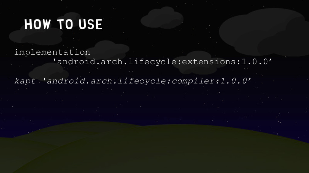 How to use implementation 'android.arch.lifecyc...