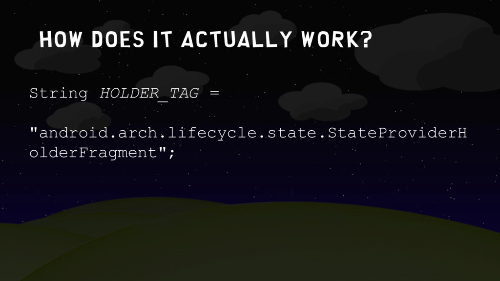 How does it actually work? String HOLDER_TAG = ...