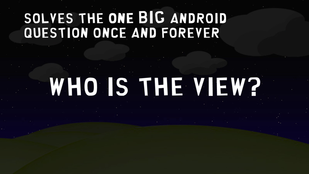 Solves the one big android question once and fo...