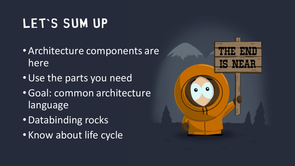 let`s sum up •Architecture components are here ...