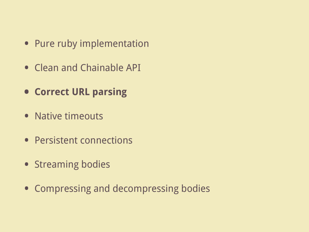 • Pure ruby implementation • Clean and Chainabl...