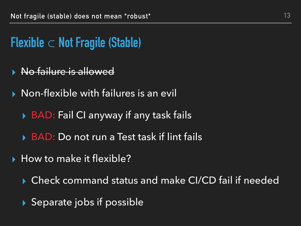 Not fragile (stable) does not mean *robust* Fle...