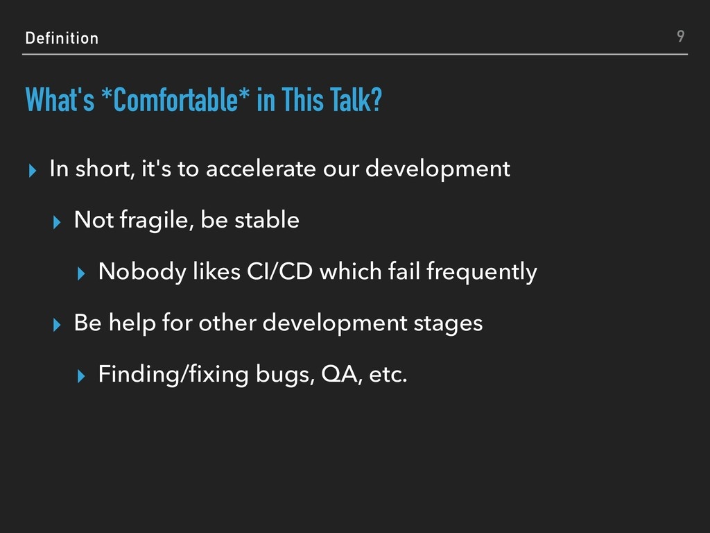 Definition What's *Comfortable* in This Talk? ▸...