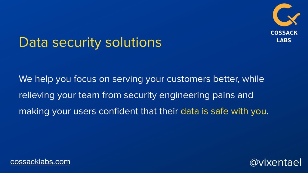 cossacklabs.com Data security solutions @vixent...