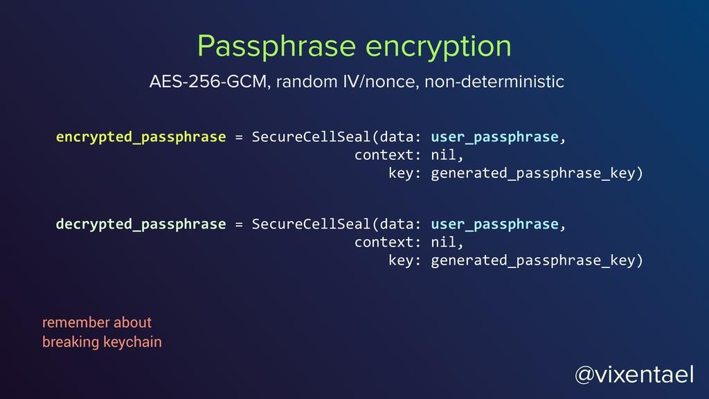 @vixentael encrypted_passphrase = SecureCellSea...