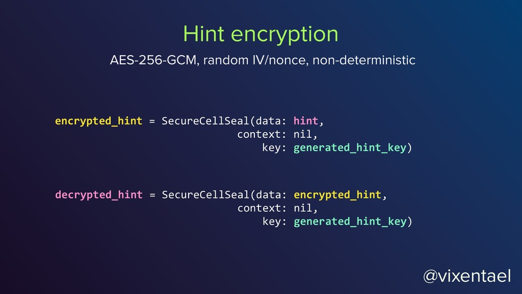 @vixentael encrypted_hint = SecureCellSeal(data...