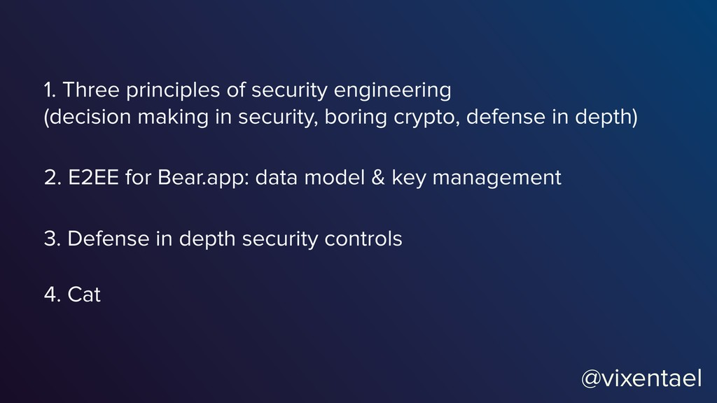 @vixentael 1. Three principles of security engi...
