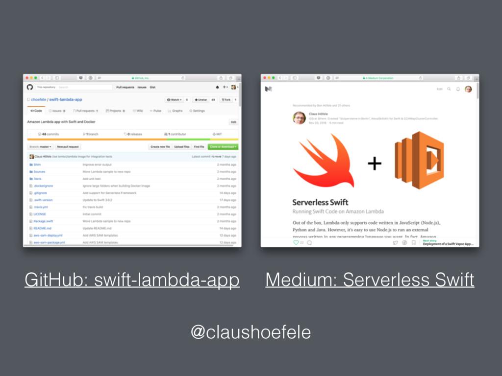 @claushoefele GitHub: swift-lambda-app Medium: ...