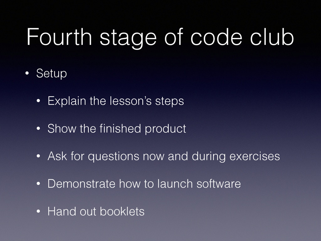 Fourth stage of code club • Setup • Explain the...