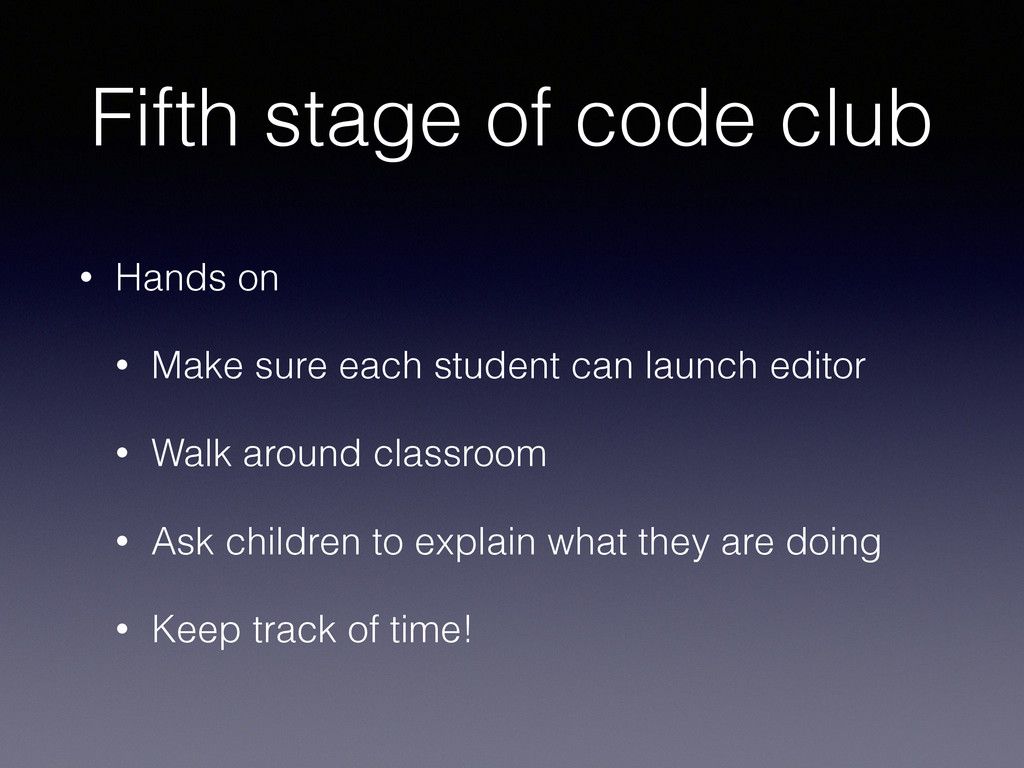 Fifth stage of code club • Hands on • Make sure...