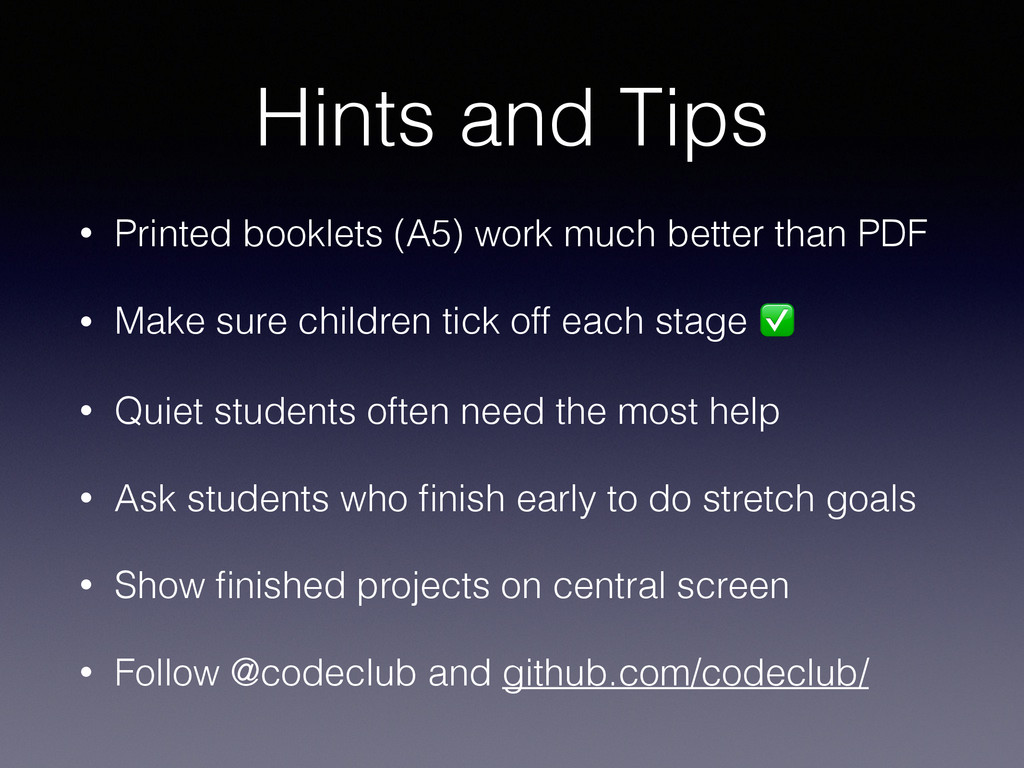 Hints and Tips • Printed booklets (A5) work muc...
