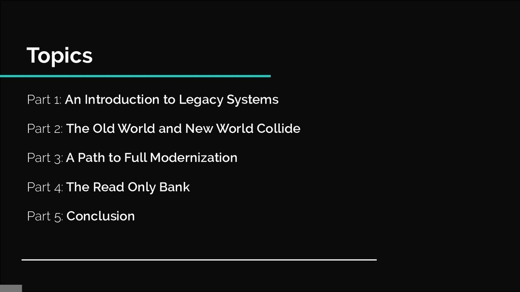 Topics Part 1: An Introduction to Legacy System...