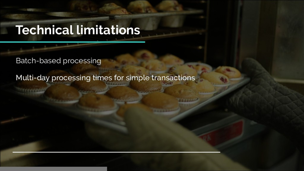 Batch-based processing Multi-day processing tim...