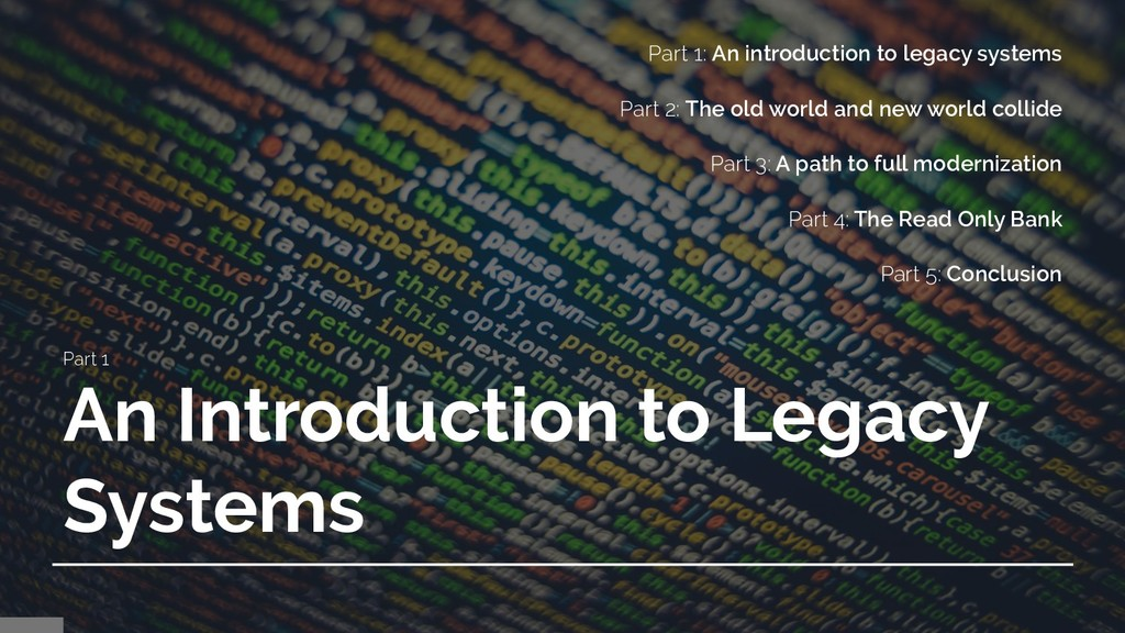 Part 1 An Introduction to Legacy Systems Part 1...