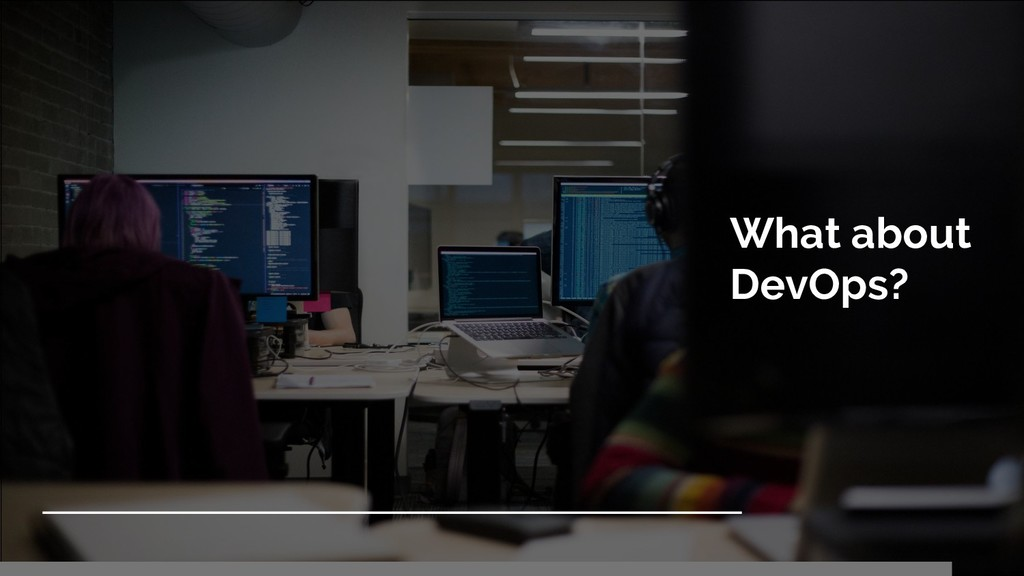 What about DevOps?