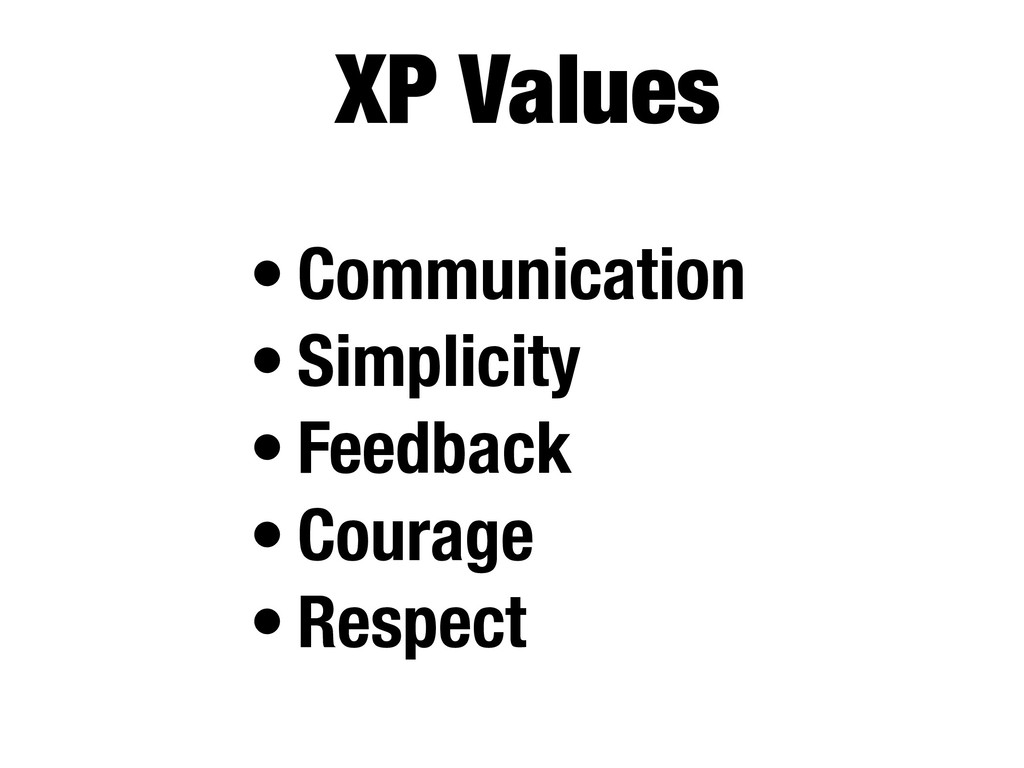 XP Values • Communication • Simplicity • Feedba...