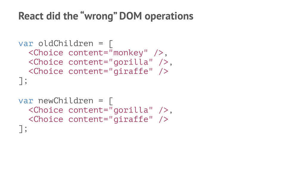 """React did the """"wrong"""" DOM operations var oldChi..."""