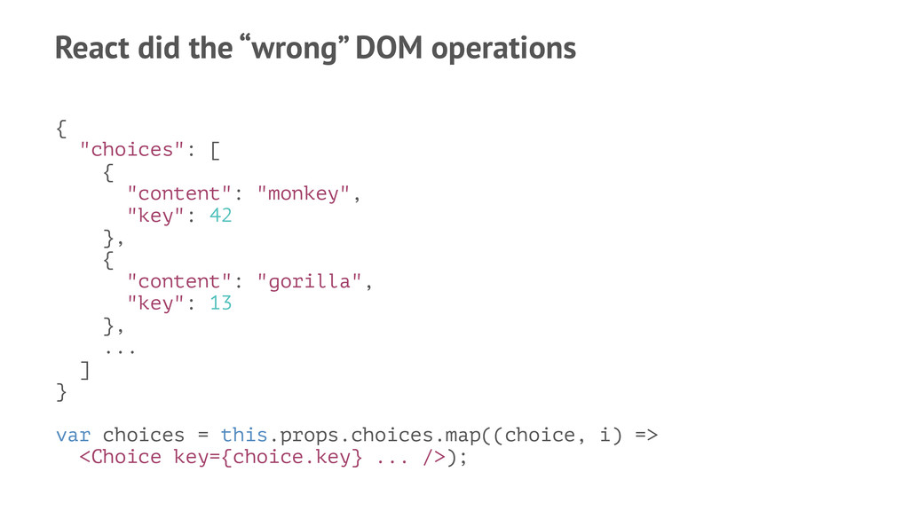 """React did the """"wrong"""" DOM operations { """"choices..."""