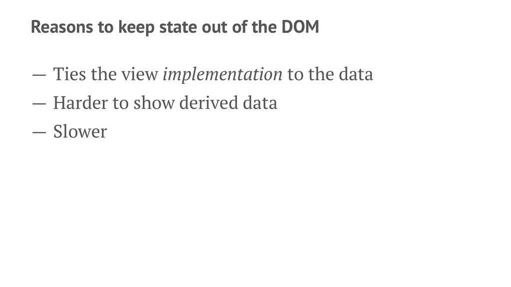 Reasons to keep state out of the DOM — Ties the...