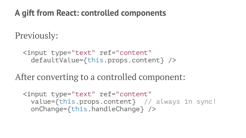 A gift from React: controlled components Previo...