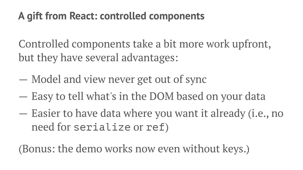 A gift from React: controlled components Contro...