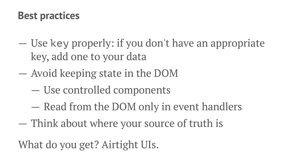 Best practices — Use key properly: if you don't...