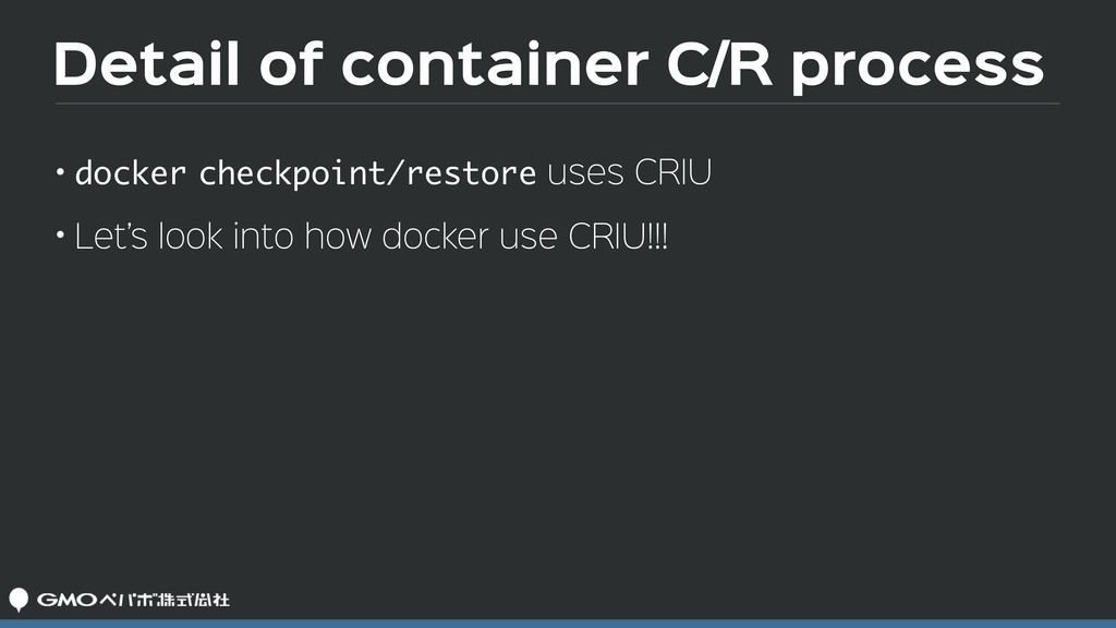 Detail of container C/R process • docker checkp...