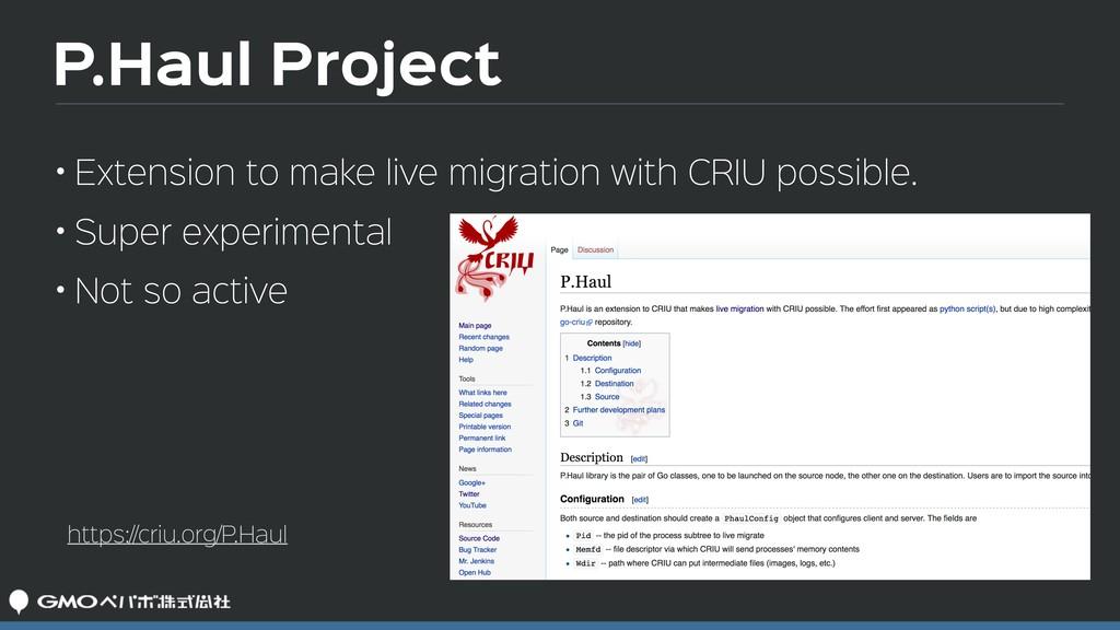 P.Haul Project https://criu.org/P.Haul • Extens...