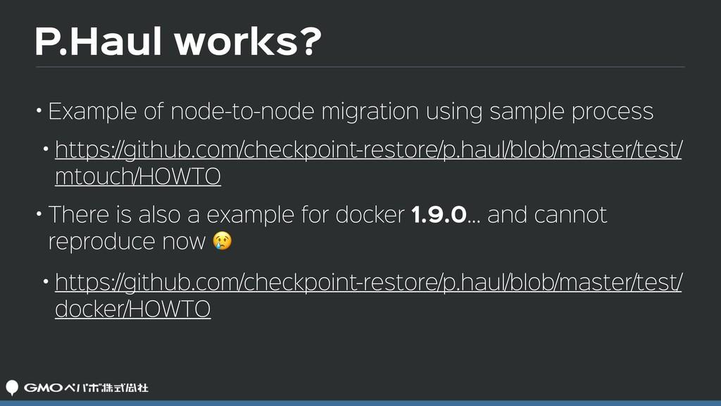 P.Haul works? • Example of node-to-node migrati...