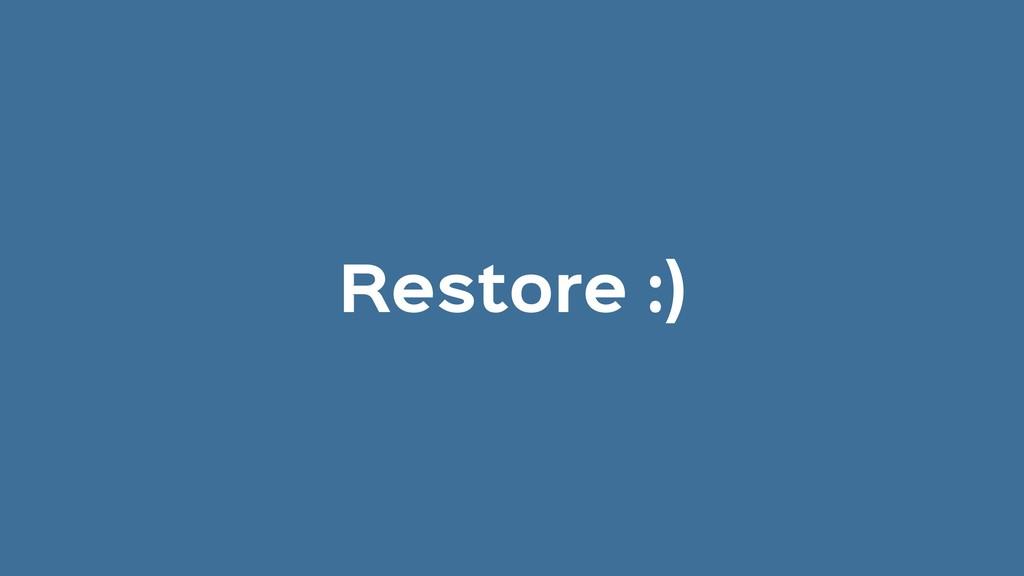 Restore :)