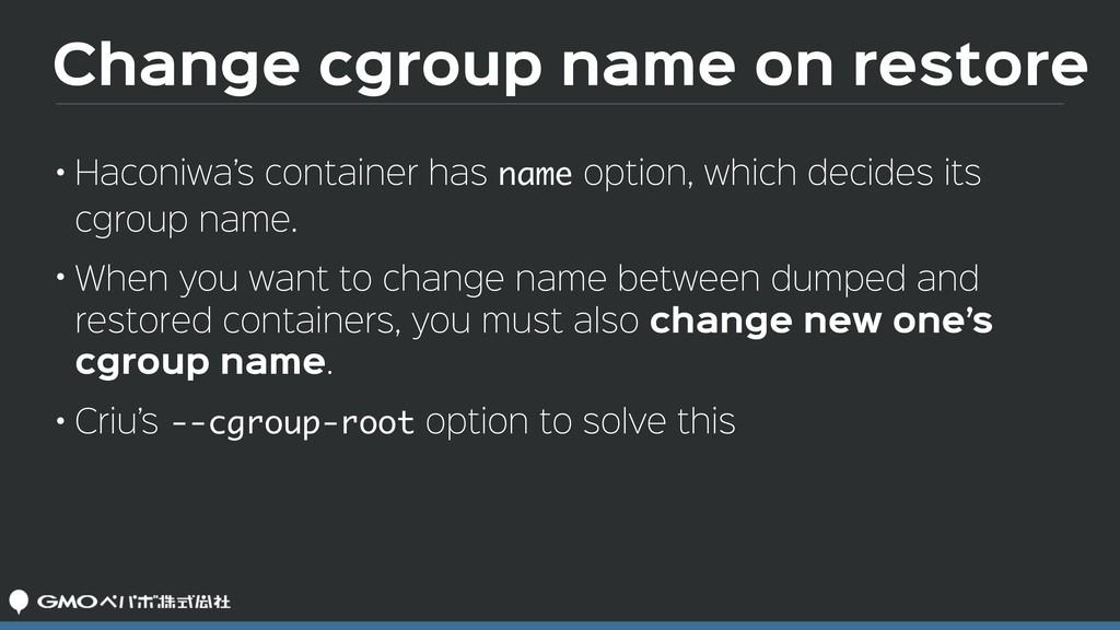 Change cgroup name on restore • Haconiwa's cont...
