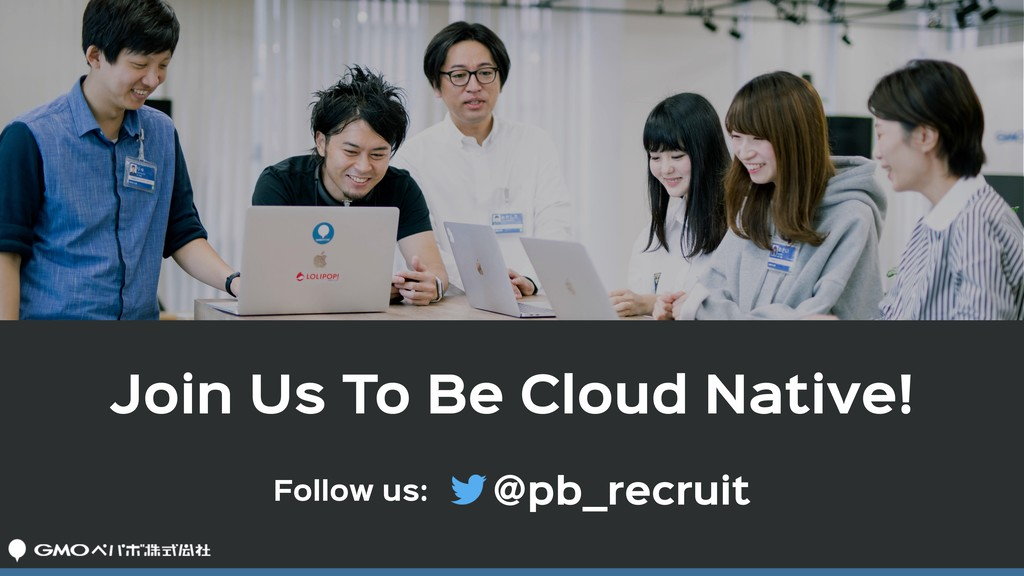 Join Us To Be Cloud Native! Follow us: @pb_recr...