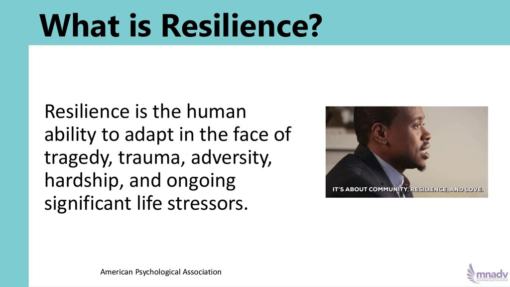 What is Resilience? Resilience is the human abi...