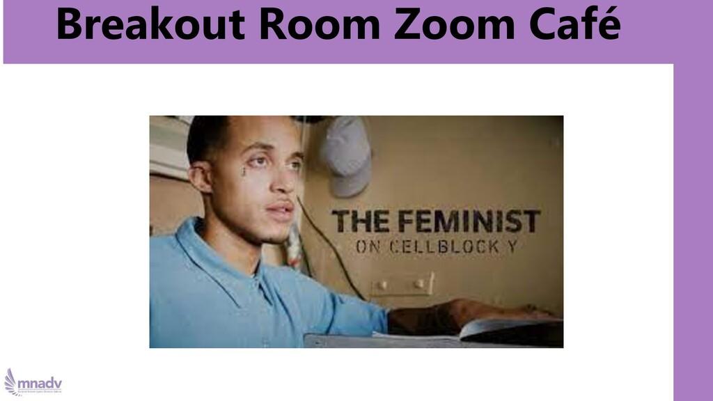 Breakout Room Zoom Café